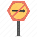 traffic law, prohibitory sign, road sign, traffic warnings, no right icon