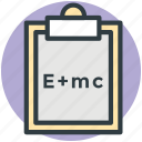 clipboard, emc2, equivalence, physics, scientific formula icon
