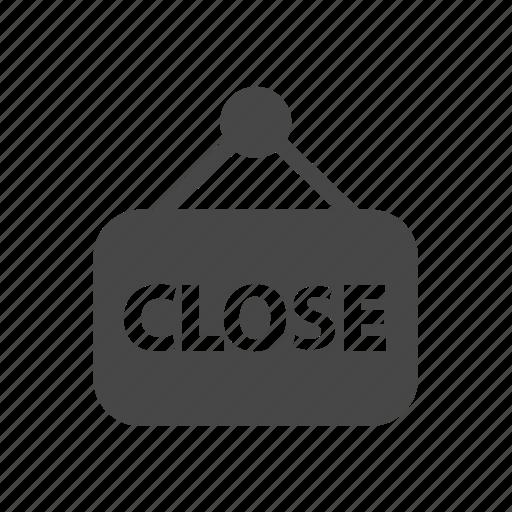 closed board, closed sign, shop closed icon
