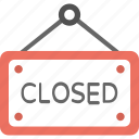 closed hanging sign, closed sign, info, we are closed icon