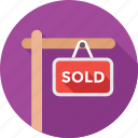estate sign, sale, shopping, signage, sold icon