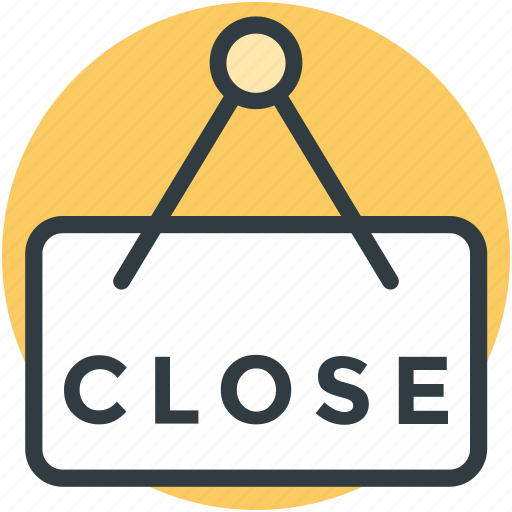 close shop, closed sign, hanging sign, information sign, shop sign icon