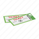 event, football, game, isometric, soccer, sport, ticket icon
