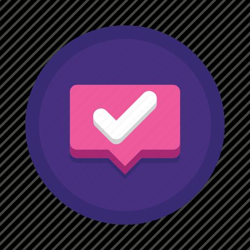 bubble, check, checkmark, follow, subscribe, subscriber, tick icon