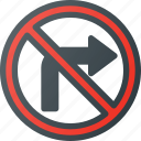 atention, no, right, road, sign, traffic