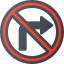 atention, no, right, road, sign, traffic icon