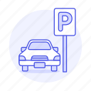 car, garage, lot, parking, road, sign, transportation, vehicle icon