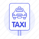 cab, car, land, road, sign, stop, street, taxi, taxicab, traffic, transportation, vehicle