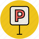 park car, parking, parking sign, road sign, traffic sign icon