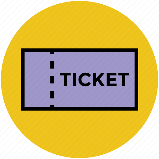 entrance ticket, movie, pass, theater ticket, ticket icon