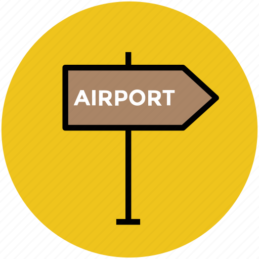 airport fingerpost, airport guidepost, airport signpost, direction sign, road sign icon