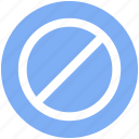 ban, ban sign, cancel, no, no entry, prohibit icon