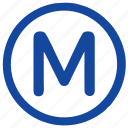 label, m, metro, metropolitan, round, sign, transport icon