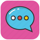 bubble, chat, chit chat, conversation, talk icon