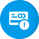 attention, credit card, finance, problem, warning icon